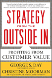 Strategy from the Outside In by Geroge S. Day