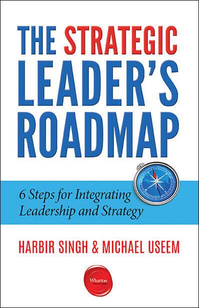 The Strategic Leader's Roadmap by Harbir Singh