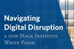Navigating Digital Disruption - A new Mack Institute White Paper
