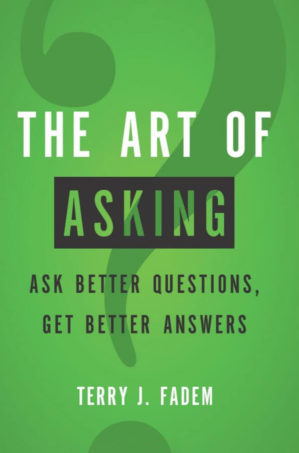 The Art of Asking by Terry Fadem