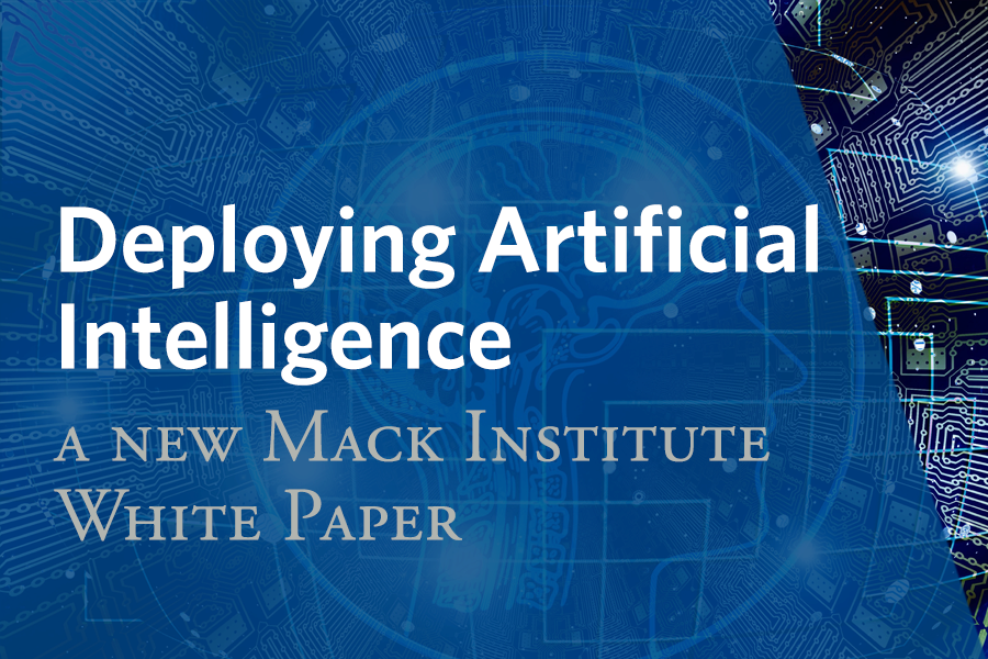 Deploying Artificial Intelligence: A New Mack Institute White Paper